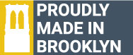 Proudly Made in Brooklyn