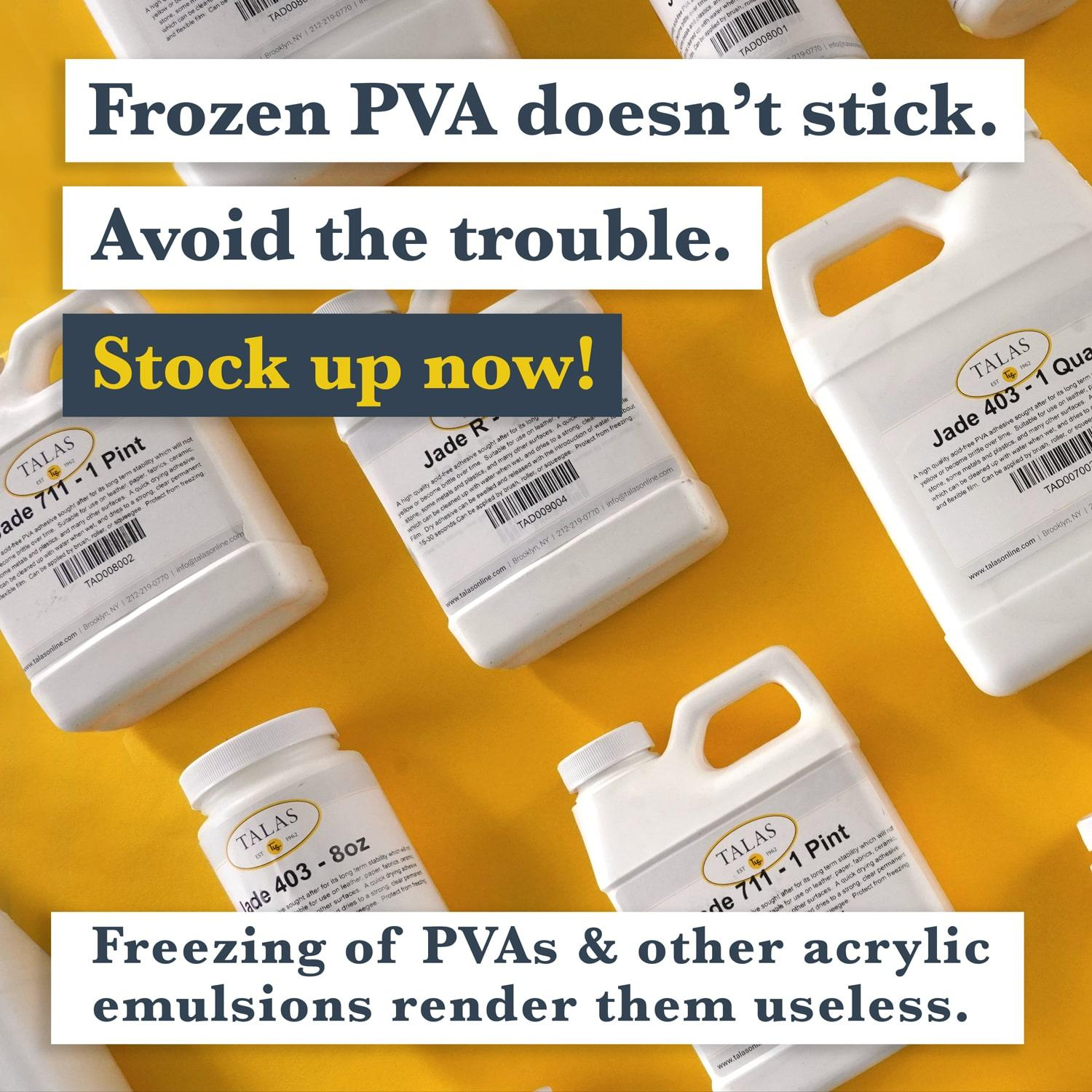Frozen PVA doesn't stick. Stock up now!